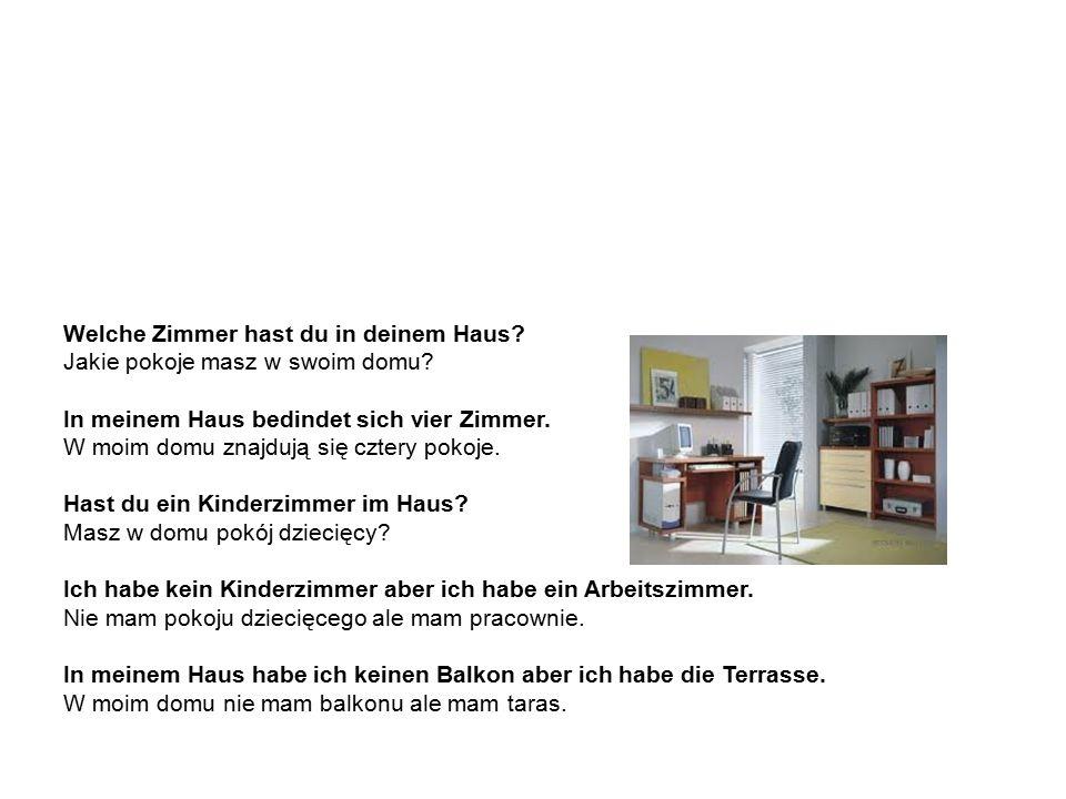 Haus – Beispielssätze dom – przykładowe zdania Welche Zimmer hast du in deinem Haus.