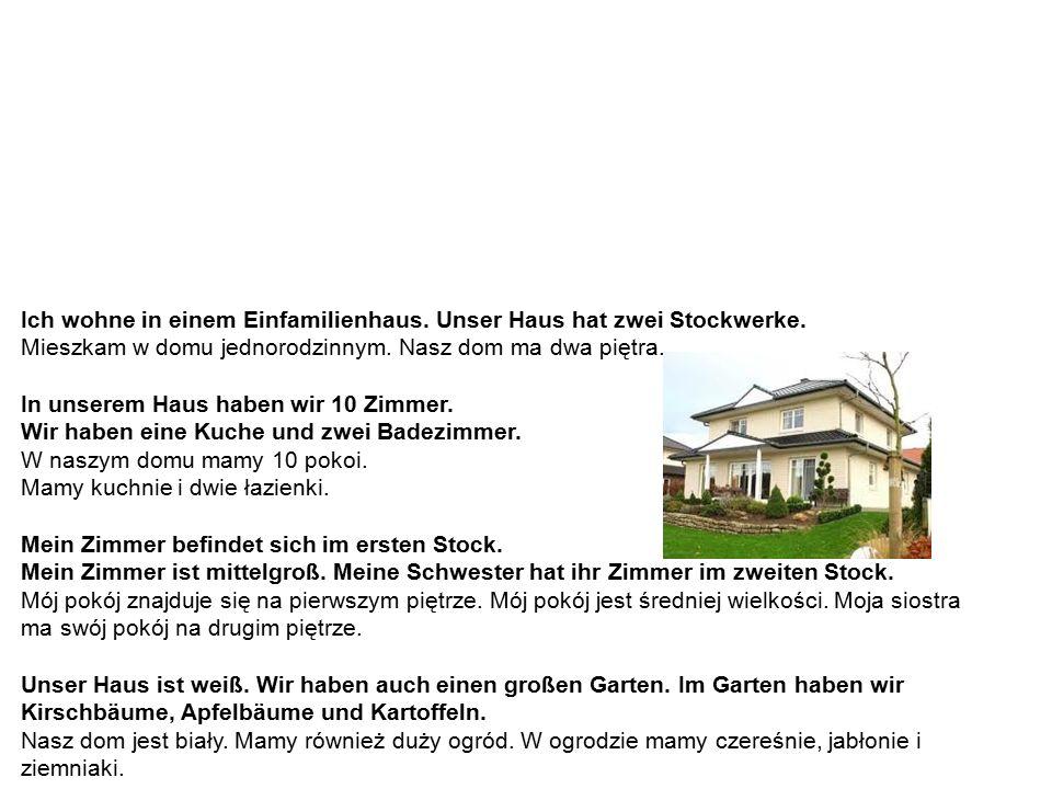 Hausbeschreibung – Beispiel 1 Opisywanie domu – przykład 1 Ich wohne in einem Einfamilienhaus.