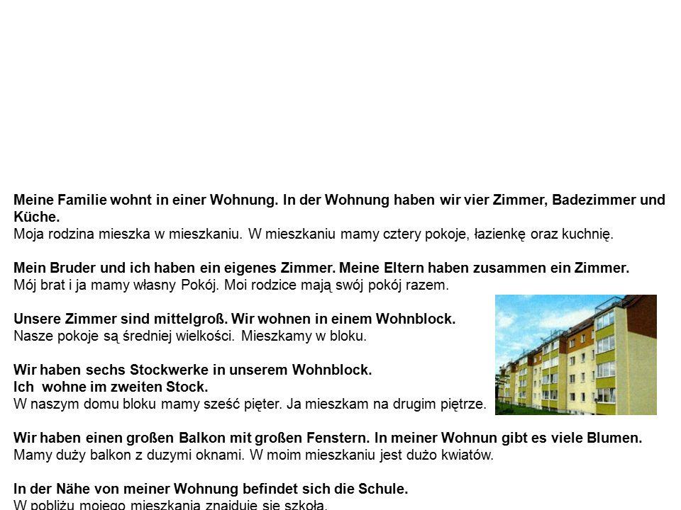 Hausbeschreibung – Beispiel 2 Opisywanie domu – przykład 2 Meine Familie wohnt in einer Wohnung.