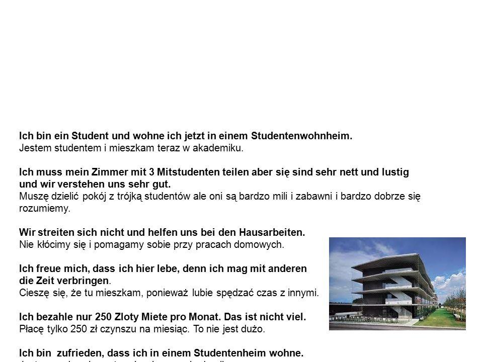 Das Wohnen in einem Studentenwohnheim Mieszkanie w akademiku Ich bin ein Student und wohne ich jetzt in einem Studentenwohnheim.