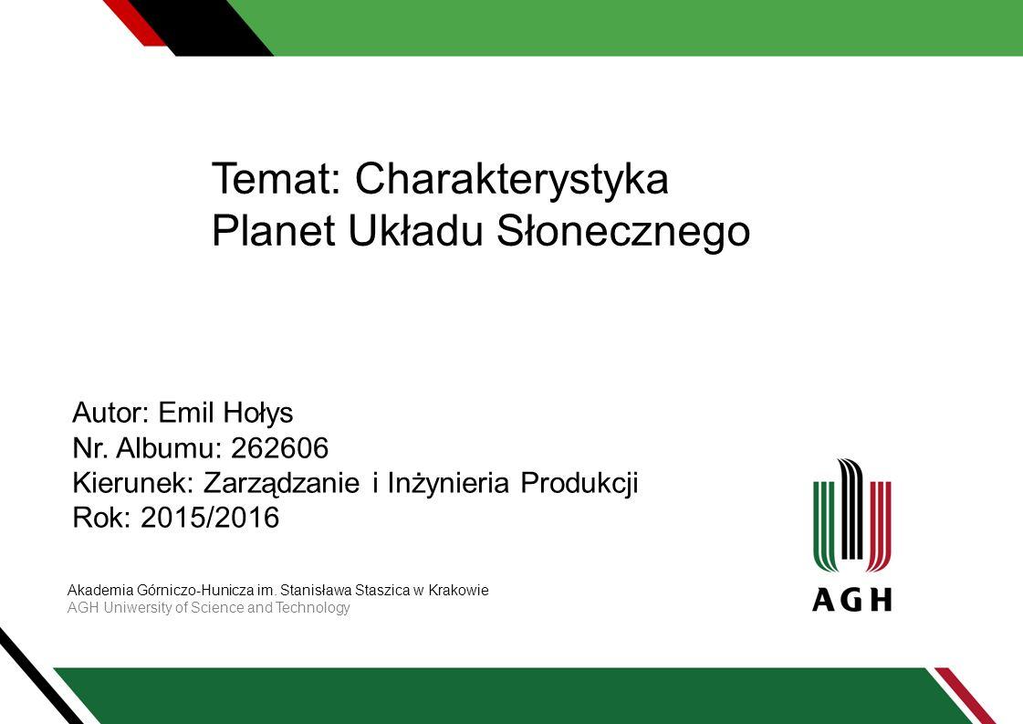 Temat: Charakterystyka Planet Układu Słonecznego Akademia Górniczo-Hunicza im.