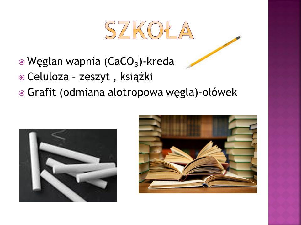  Węglan wapnia (CaCO ₃ )-kreda  Celuloza – zeszyt, książki  Grafit (odmiana alotropowa węgla)-ołówek