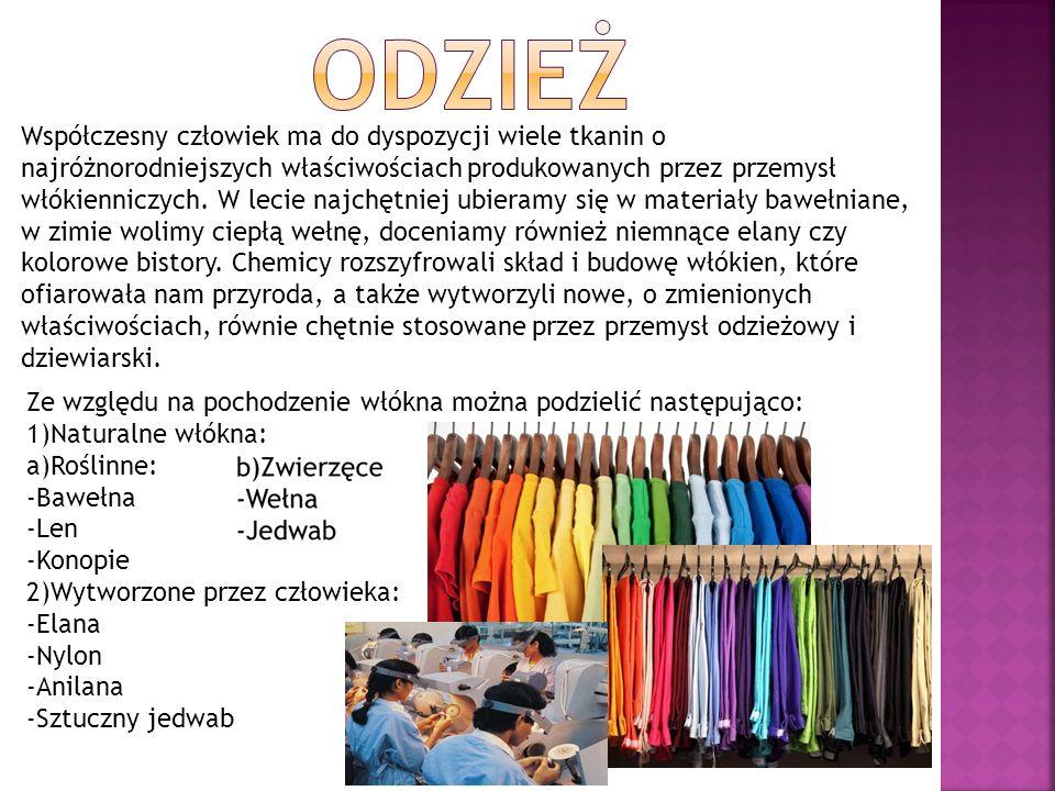 Współczesny człowiek ma do dyspozycji wiele tkanin o najróżnorodniejszych właściwościach produkowanych przez przemysł włókienniczych.