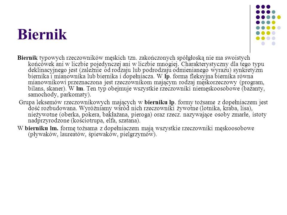 Narzędnik Narzędnik w lp.przyjmuje końcówkę –em (fryzjerem, liberałem).