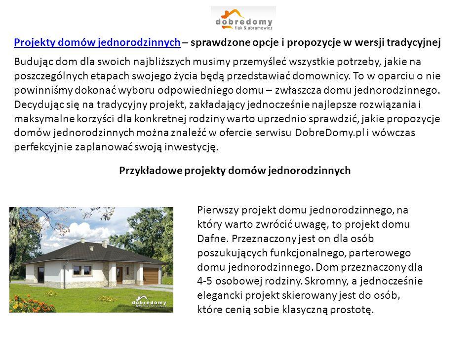Projekty domów jednorodzinnychProjekty domów jednorodzinnych – sprawdzone opcje i propozycje w wersji tradycyjnej Budując dom dla swoich najbliższych musimy przemyśleć wszystkie potrzeby, jakie na poszczególnych etapach swojego życia będą przedstawiać domownicy.