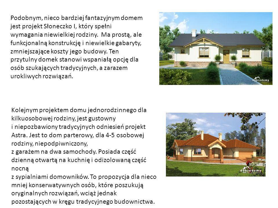 Podobnym, nieco bardziej fantazyjnym domem jest projekt Słoneczko I, który spełni wymagania niewielkiej rodziny.