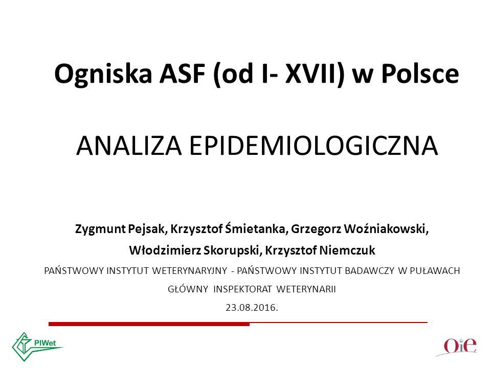 Ogniska ASF w Polsce Ognisko I – III 21.07.2014.– 31 01.2015.