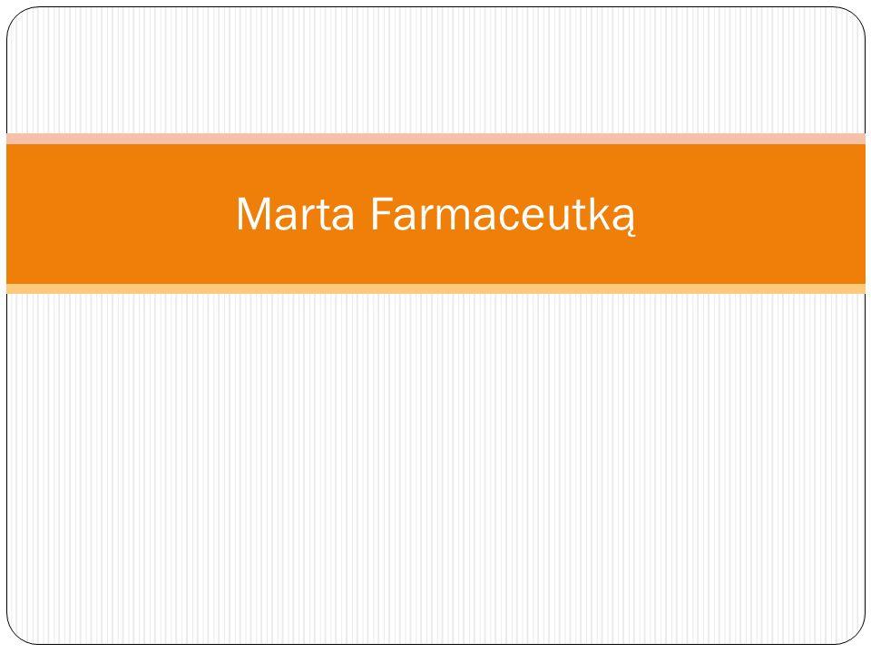 Marta Farmaceutką