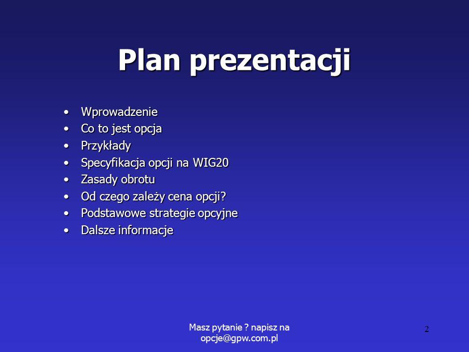 Masz pytanie .napisz na opcje@gpw.com.pl 13 Opcja sprzedaży- p.