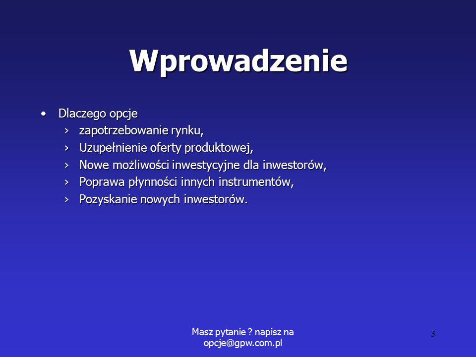 Masz pytanie .napisz na opcje@gpw.com.pl 14 Opcja sprzedaży - p.