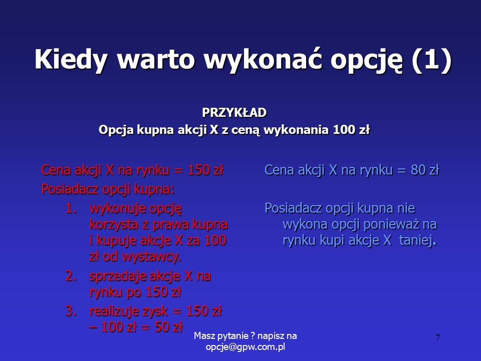 Masz pytanie .napisz na opcje@gpw.com.pl 58 Bear put spread 1.