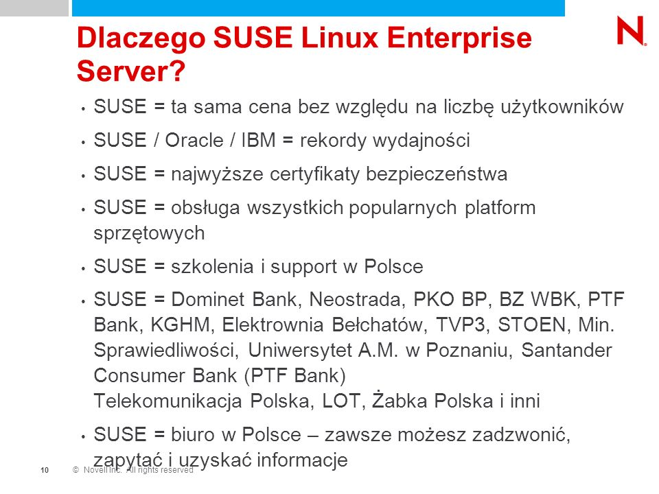 © Novell Inc. All rights reserved 1010 Dlaczego SUSE Linux Enterprise Server.