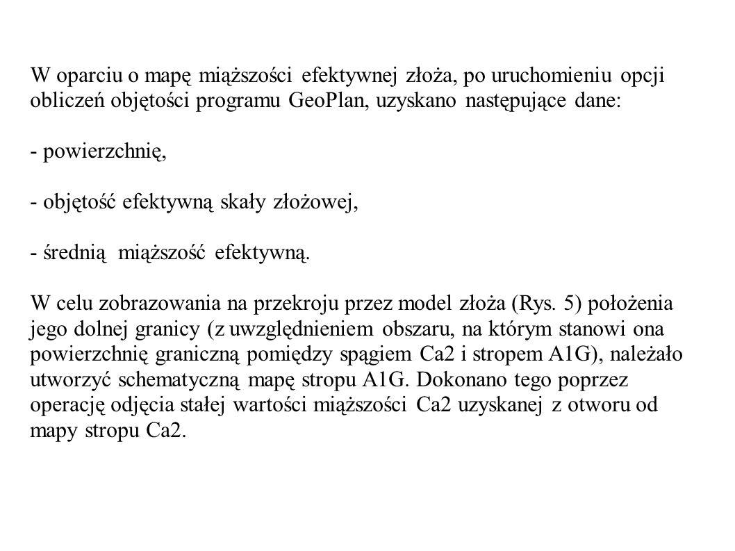 W oparciu o mapę miąższości efektywnej złoża, po uruchomieniu opcji obliczeń objętości programu GeoPlan, uzyskano następujące dane: - powierzchnię, -