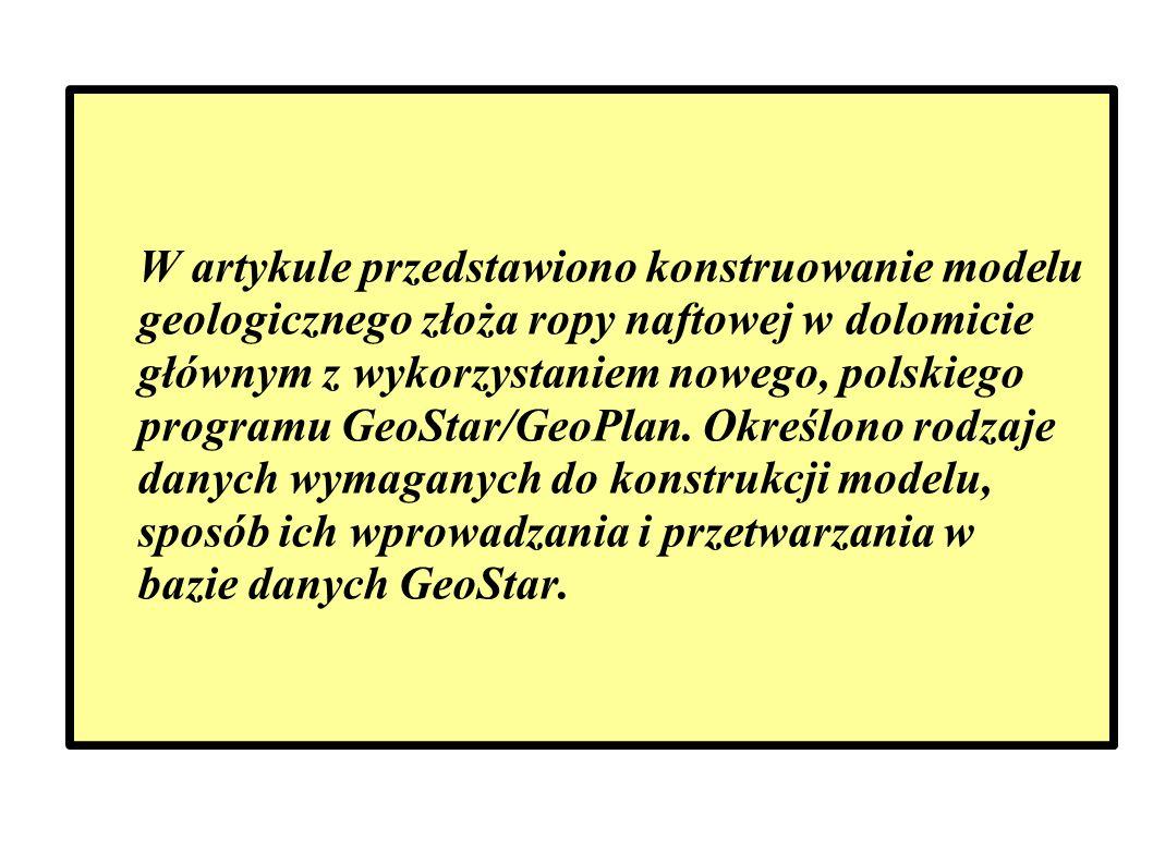 1.Dane do modelu geologicznego i ich wprowadzanie do bazy danych GeoStar i programu GeoPlan 2.
