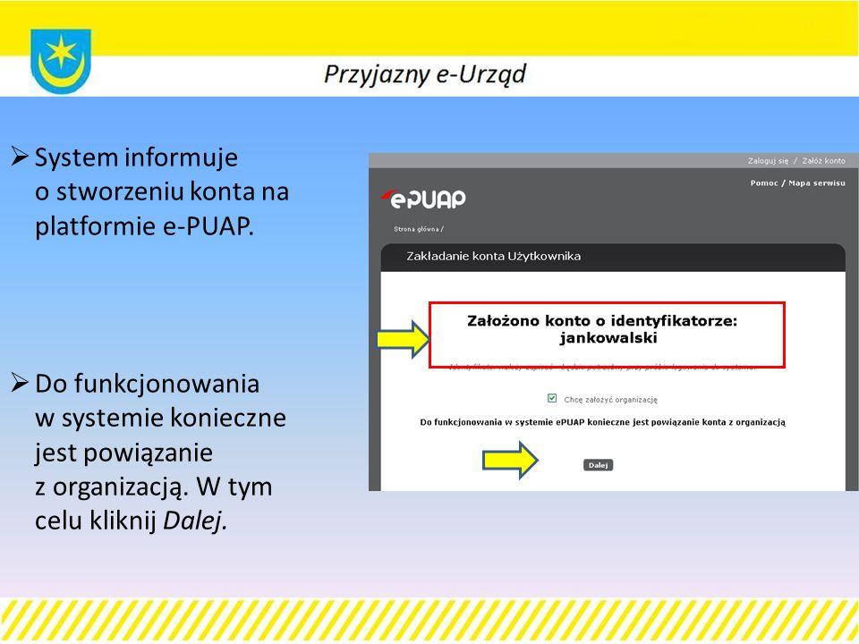  System informuje o stworzeniu konta na platformie e-PUAP.