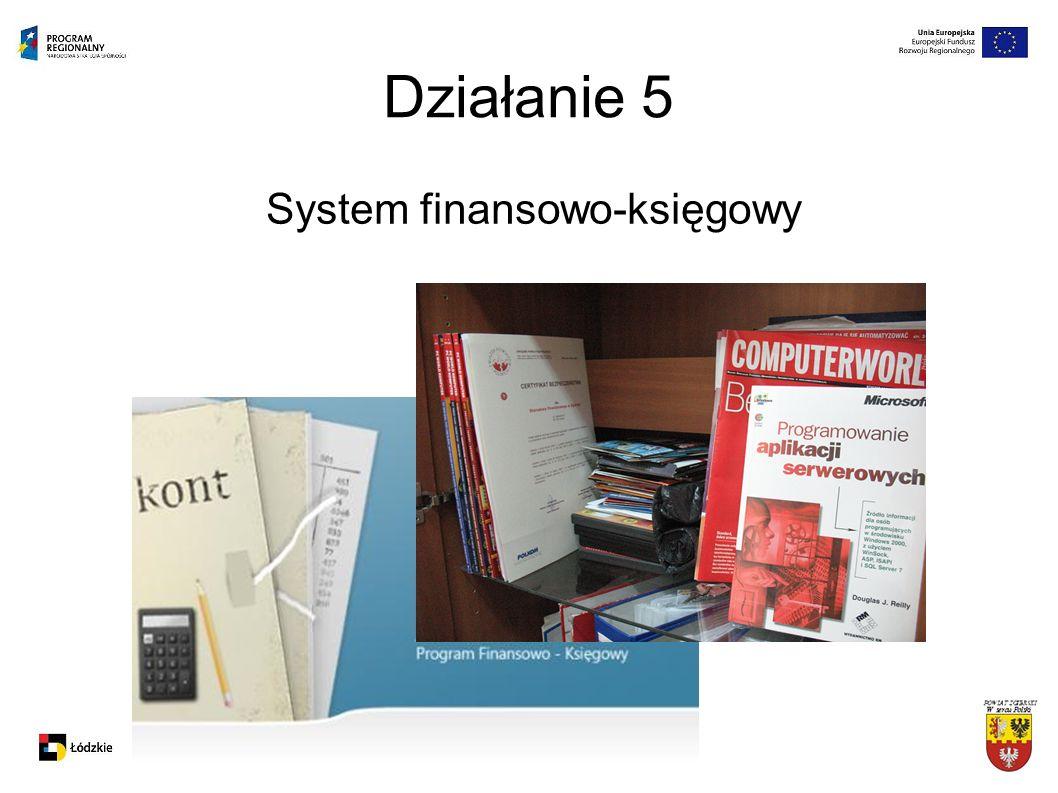 Działanie 5 System finansowo-księgowy