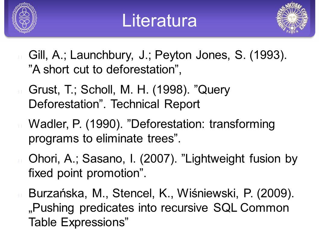 Literatura Gill, A.; Launchbury, J.; Peyton Jones, S.