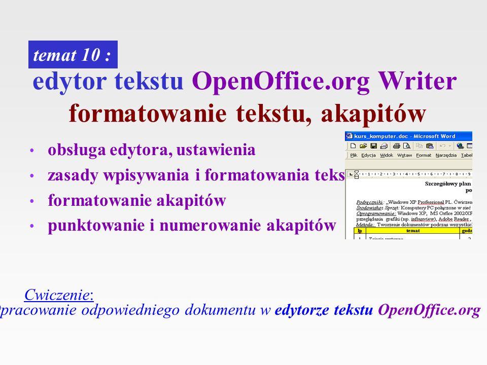 edytor tekstu OpenOffice.org Writer formatowanie tekstu, akapitów obsługa edytora, ustawienia zasady wpisywania i formatowania tekstu formatowanie aka