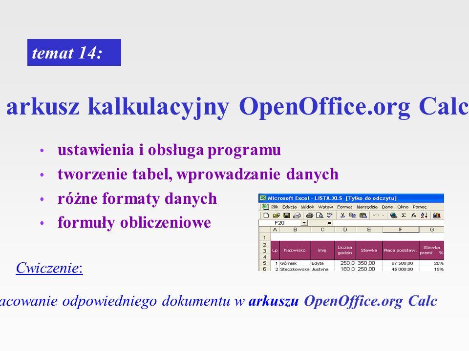 arkusz kalkulacyjny OpenOffice.org Calc ustawienia i obsługa programu tworzenie tabel, wprowadzanie danych różne formaty danych formuły obliczeniowe t