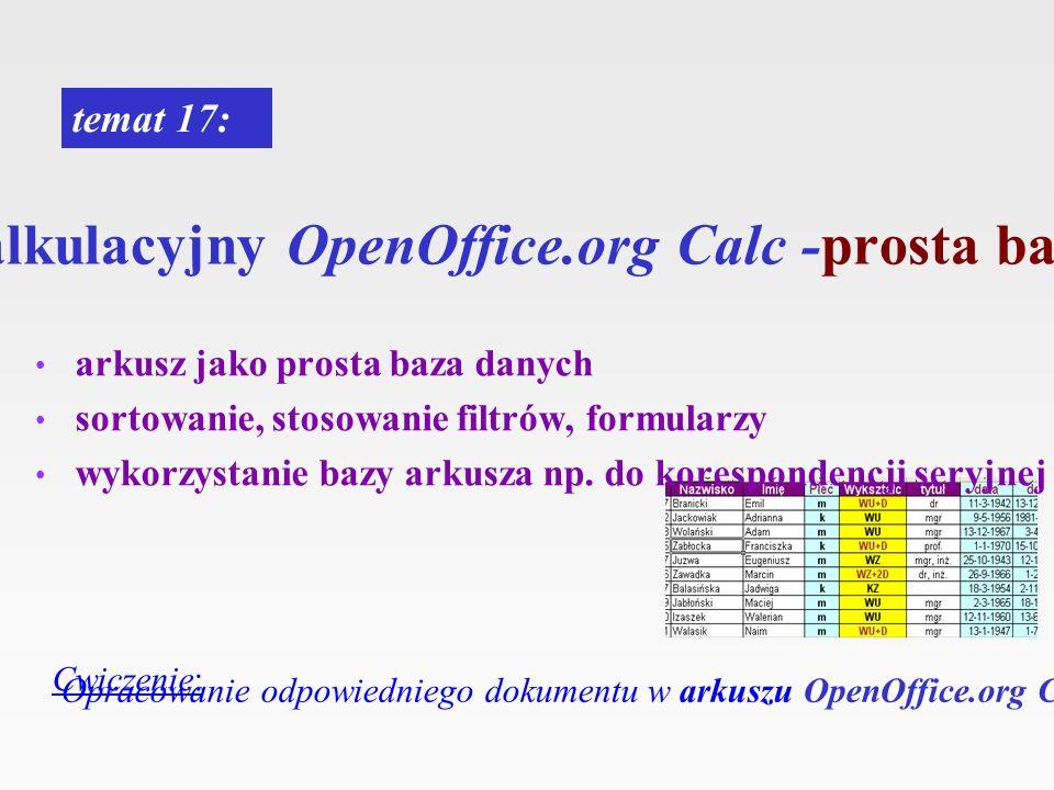 arkusz kalkulacyjny OpenOffice.org Calc -prosta baza danych temat 17: Cwiczenie: Opracowanie odpowiedniego dokumentu w arkuszu OpenOffice.org Calc ark