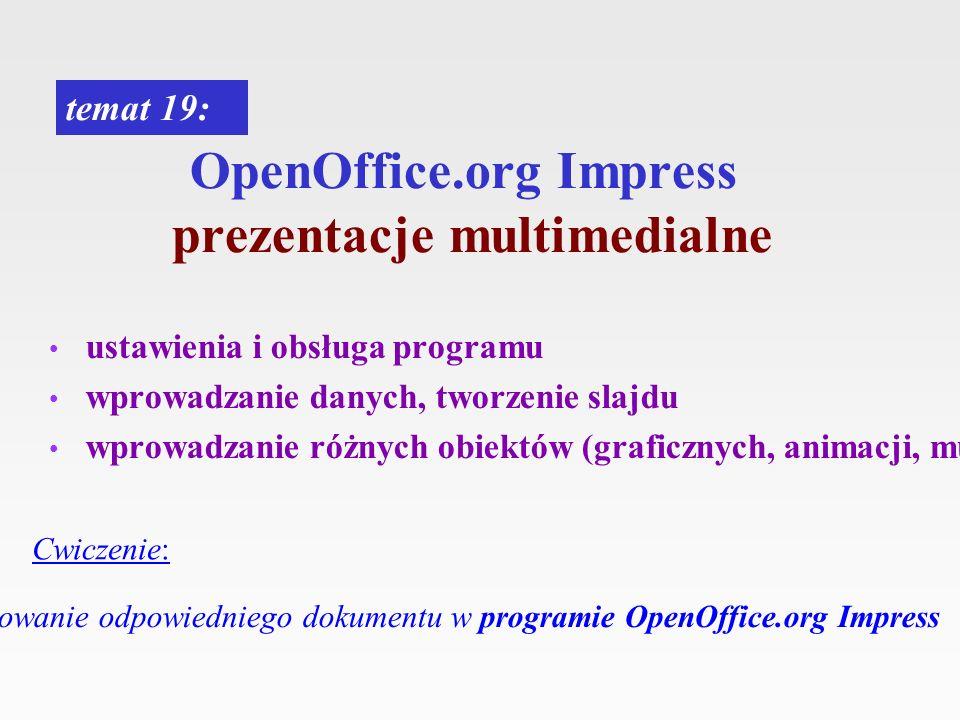 OpenOffice.org Impress prezentacje multimedialne temat 19: Cwiczenie: Opracowanie odpowiedniego dokumentu w programie OpenOffice.org Impress ustawieni