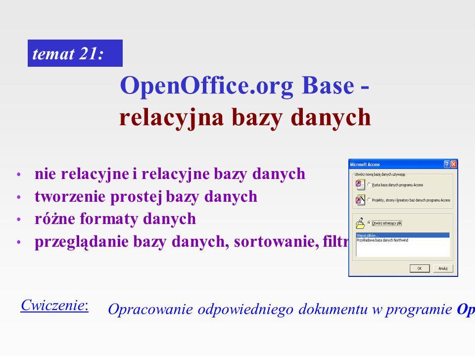 OpenOffice.org Base - relacyjna bazy danych temat 21: Cwiczenie: Opracowanie odpowiedniego dokumentu w programie OpenOffice.org Base nie relacyjne i r