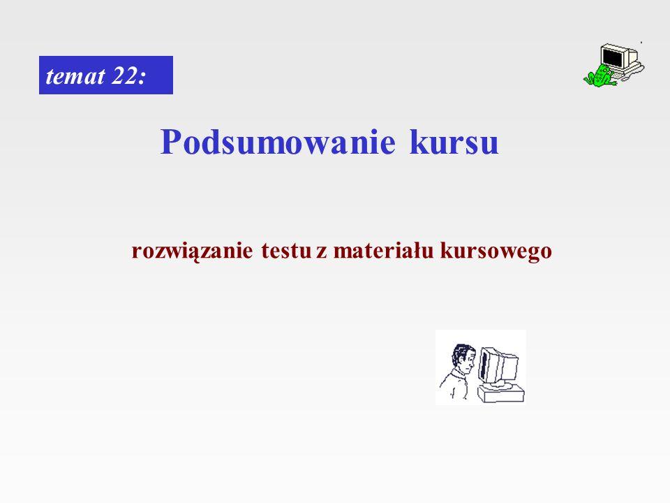 Podsumowanie kursu temat 22: rozwiązanie testu z materiału kursowego