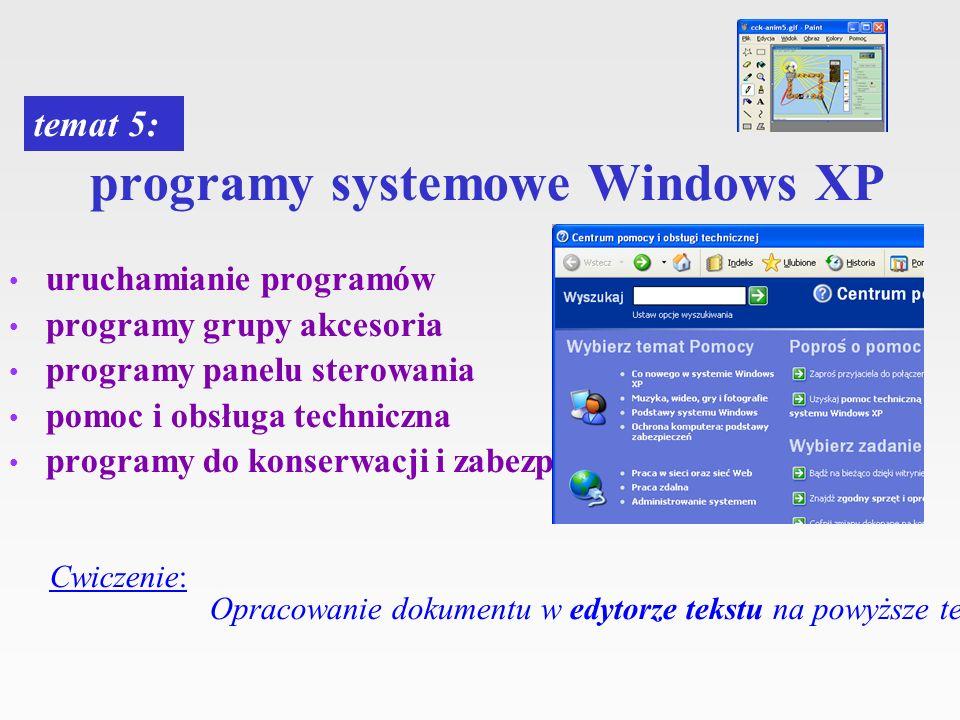 programy systemowe Windows XP uruchamianie programów programy grupy akcesoria programy panelu sterowania pomoc i obsługa techniczna programy do konser