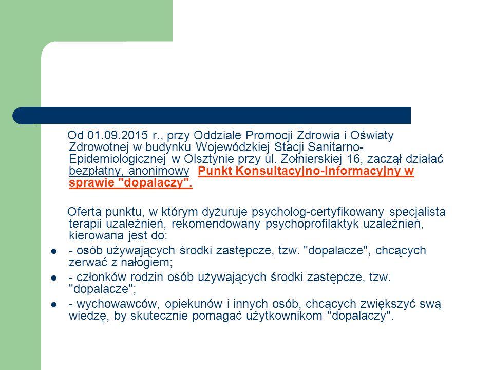 Od 01.09.2015 r., przy Oddziale Promocji Zdrowia i Oświaty Zdrowotnej w budynku Wojewódzkiej Stacji Sanitarno- Epidemiologicznej w Olsztynie przy ul.