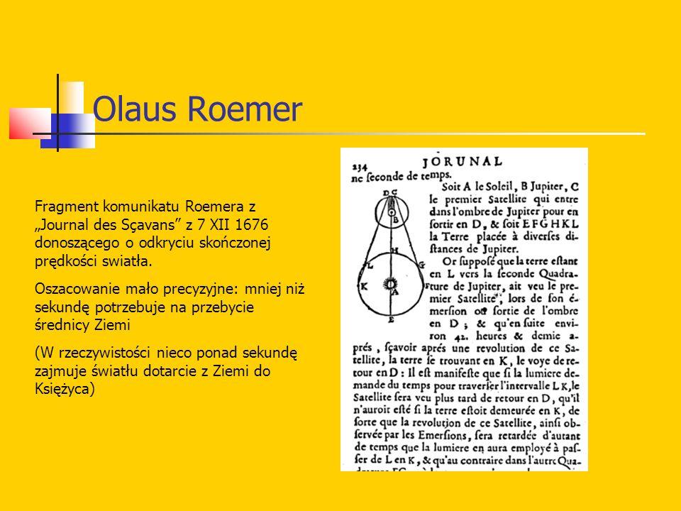 """Olaus Roemer Fragment komunikatu Roemera z """"Journal des Sçavans"""" z 7 XII 1676 donoszącego o odkryciu skończonej prędkości swiatła. Oszacowanie mało pr"""
