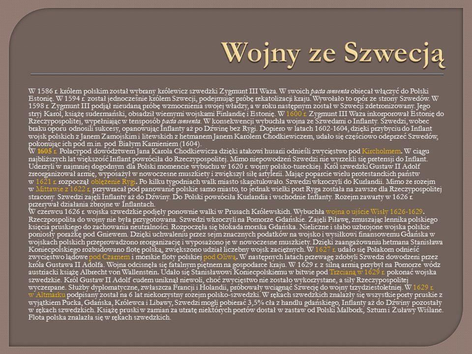 W 1586 r. królem polskim został wybrany królewicz szwedzki Zygmunt III Waza.