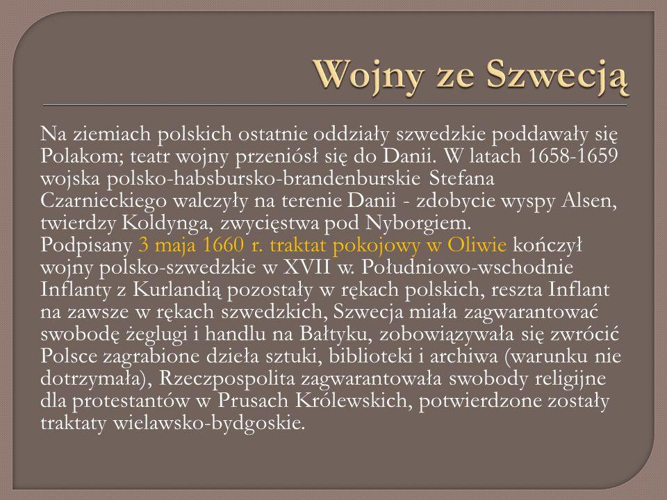 Na ziemiach polskich ostatnie oddziały szwedzkie poddawały się Polakom; teatr wojny przeniósł się do Danii.