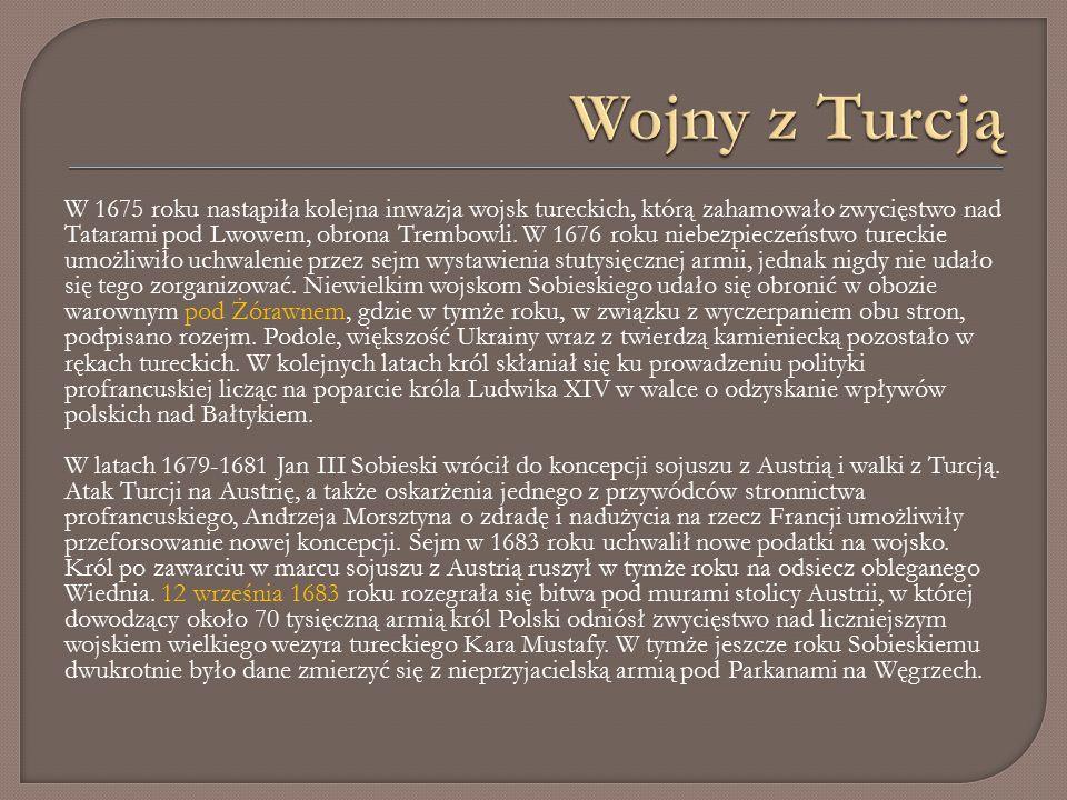 W 1675 roku nastąpiła kolejna inwazja wojsk tureckich, którą zahamowało zwycięstwo nad Tatarami pod Lwowem, obrona Trembowli.