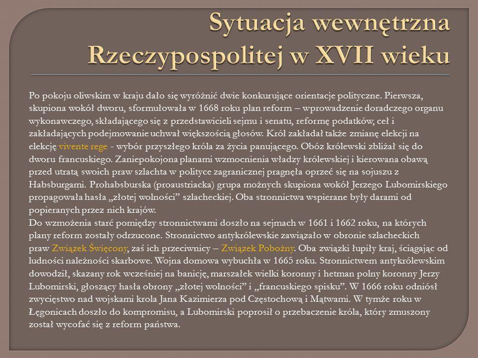 Po pokoju oliwskim w kraju dało się wyróżnić dwie konkurujące orientacje polityczne.