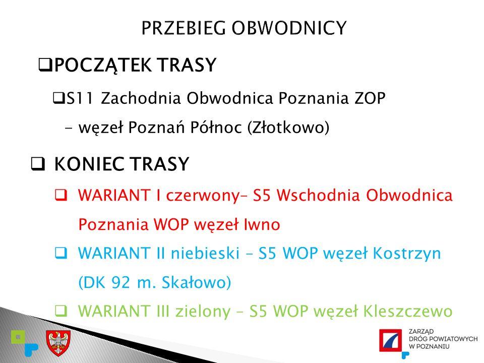  POCZĄTEK TRASY  S11 Zachodnia Obwodnica Poznania ZOP - węzeł Poznań Północ (Złotkowo)  KONIEC TRASY  WARIANT I czerwony– S5 Wschodnia Obwodnica P