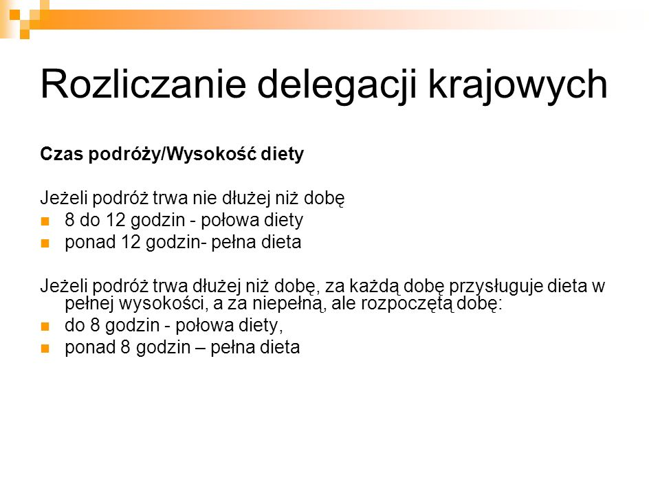 Rozliczanie delegacji krajowych Aktualna wysokość diety krajowej wynosi 23 zł.