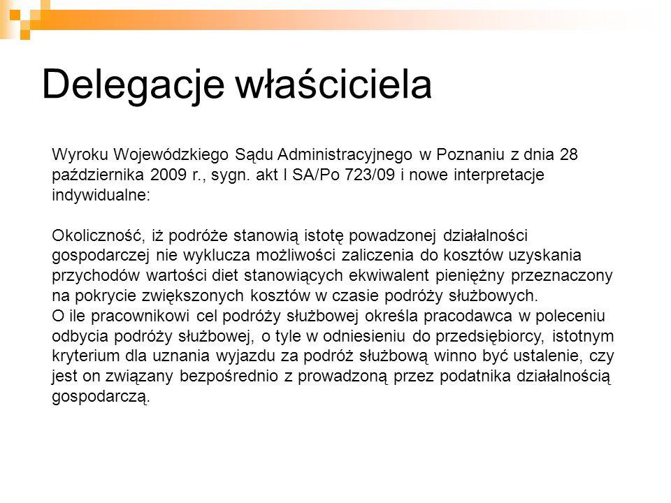 Delegacje właściciela Wyroku Wojewódzkiego Sądu Administracyjnego w Poznaniu z dnia 28 października 2009 r., sygn. akt I SA/Po 723/09 i nowe interpret