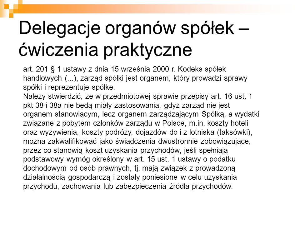 Delegacje organów spółek – ćwiczenia praktyczne art. 201 § 1 ustawy z dnia 15 września 2000 r. Kodeks spółek handlowych (...), zarząd spółki jest orga