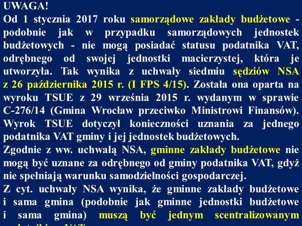 UWAGA! Od 1 stycznia 2017 roku samorządowe zakłady budżetowe - podobnie jak w przypadku samorządowych jednostek budżetowych - nie mogą posiadać status