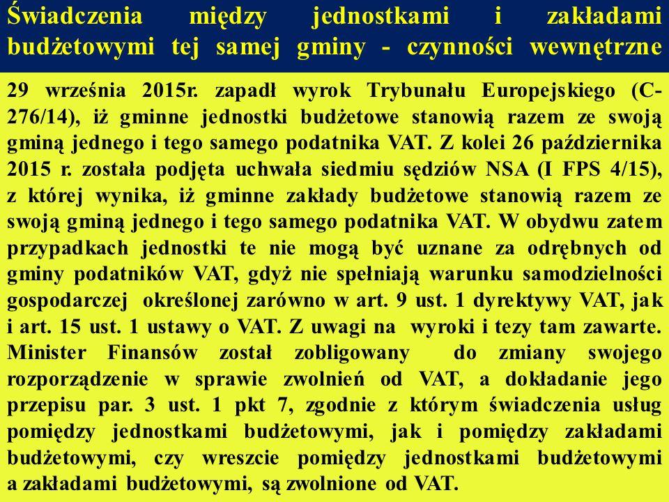 Świadczenia między jednostkami i zakładami budżetowymi tej samej gminy - czynności wewnętrzne 29 września 2015r. zapadł wyrok Trybunału Europejskiego