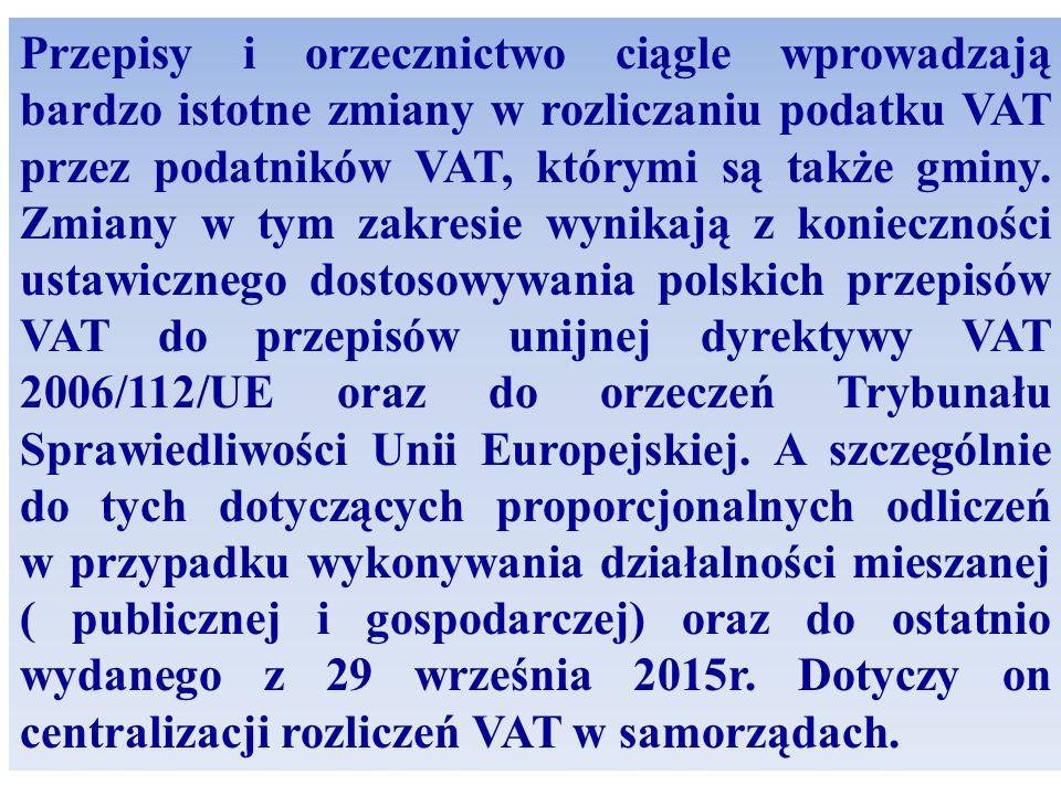Przepisy i orzecznictwo ciągle wprowadzają bardzo istotne zmiany w rozliczaniu podatku VAT przez podatników VAT, którymi są także gminy. Zmiany w tym