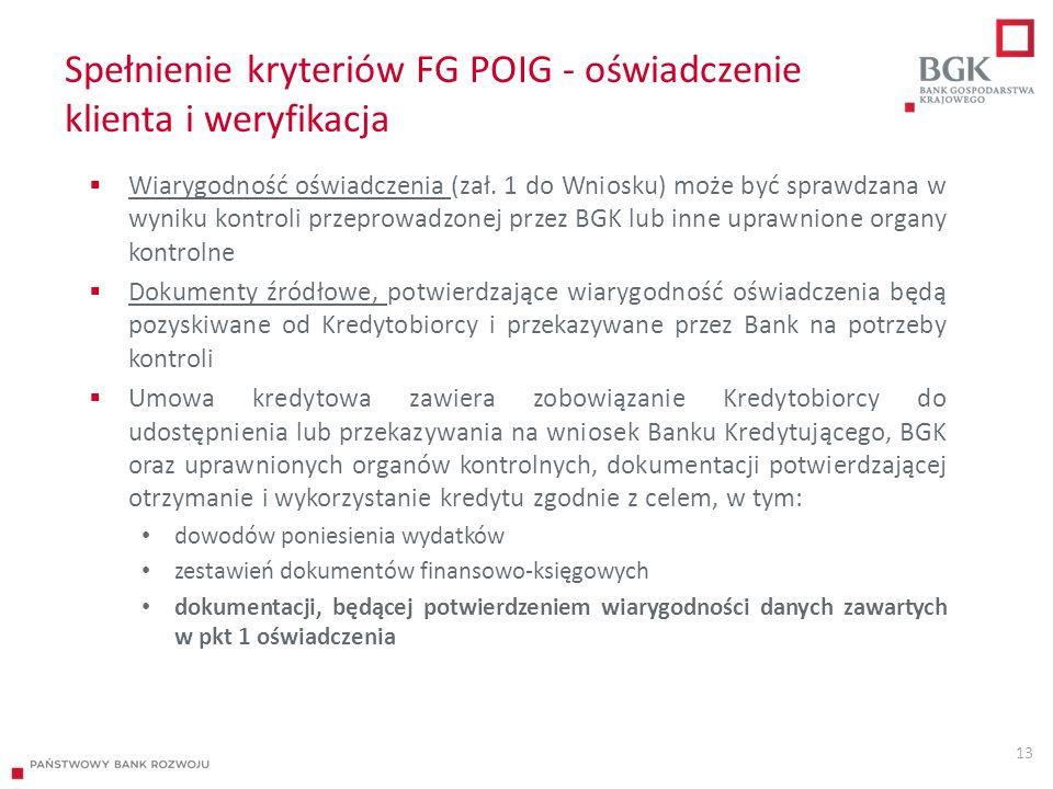 Spełnienie kryteriów FG POIG - oświadczenie klienta i weryfikacja  Wiarygodność oświadczenia (zał.