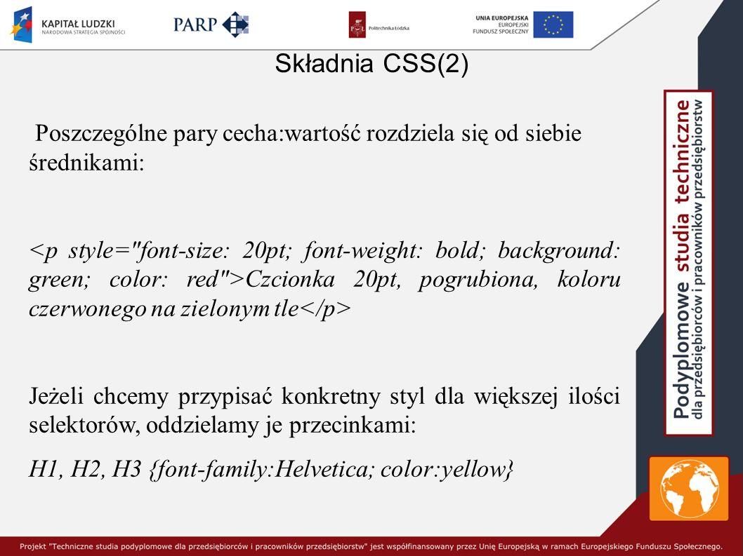 Umieszczanie styli na stronie Styl lokalny Treść akapitu Umieszczanie definicji w sekcji <!-- body {margin-left: 2cm; margin-right: 2cm} P {font-size: 14pt; font-family: Arial, Helvetica; font- weight: normal} -->