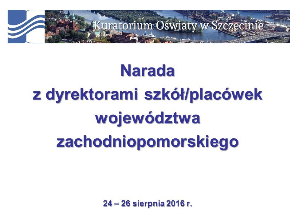 1 Narada z dyrektorami szkół/placówek województwazachodniopomorskiego 24 – 26 sierpnia 2016 r.