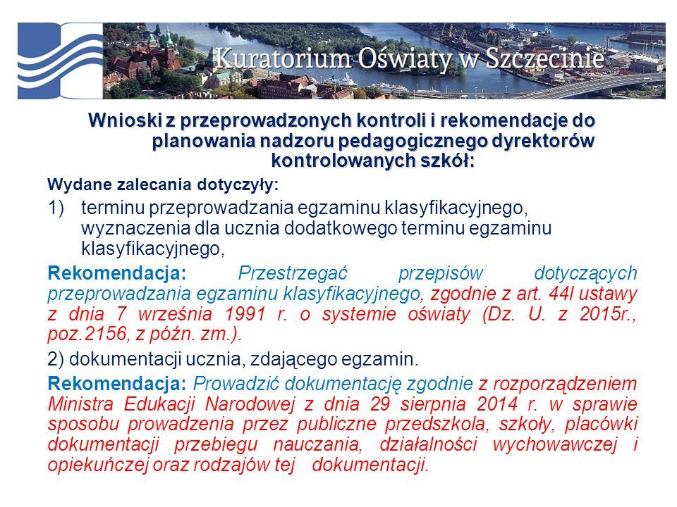 Wnioski z przeprowadzonych kontroli i rekomendacje do planowania nadzoru pedagogicznego dyrektorów kontrolowanych szkół: Wydane zalecania dotyczyły: 1