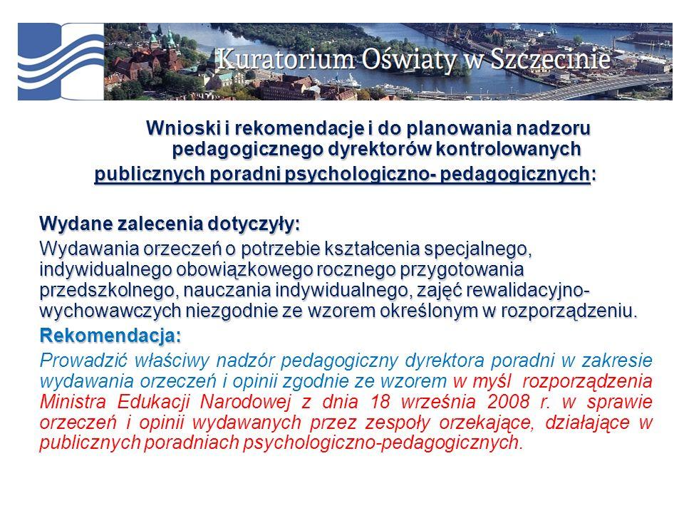 Wnioski i rekomendacje i do planowania nadzoru pedagogicznego dyrektorów kontrolowanych Wnioski i rekomendacje i do planowania nadzoru pedagogicznego