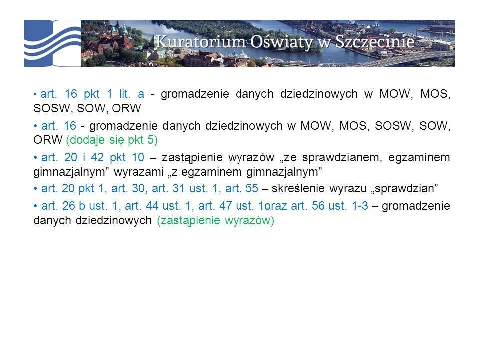 art. 16 pkt 1 lit. a - gromadzenie danych dziedzinowych w MOW, MOS, SOSW, SOW, ORW art. 16 - gromadzenie danych dziedzinowych w MOW, MOS, SOSW, SOW, O