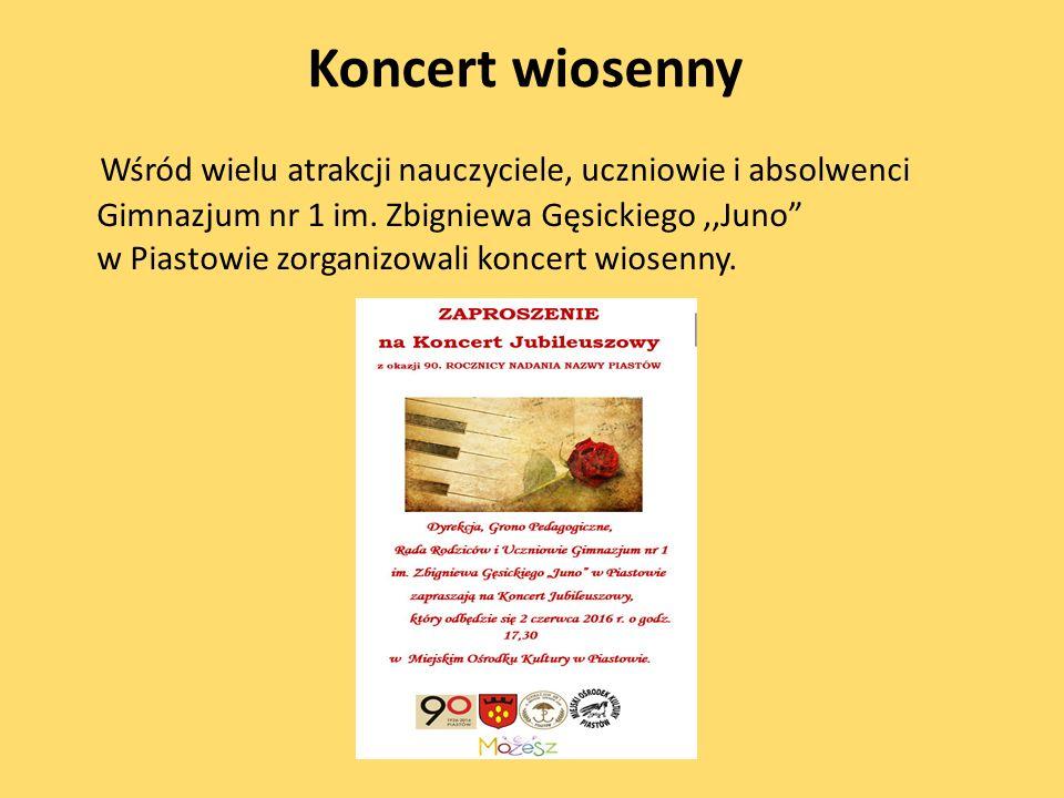 Koncert wiosenny Wśród wielu atrakcji nauczyciele, uczniowie i absolwenci Gimnazjum nr 1 im.