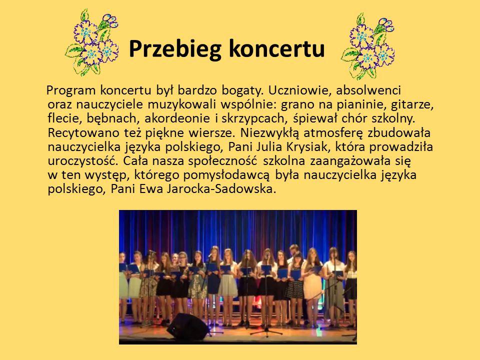 Przebieg koncertu Program koncertu był bardzo bogaty.