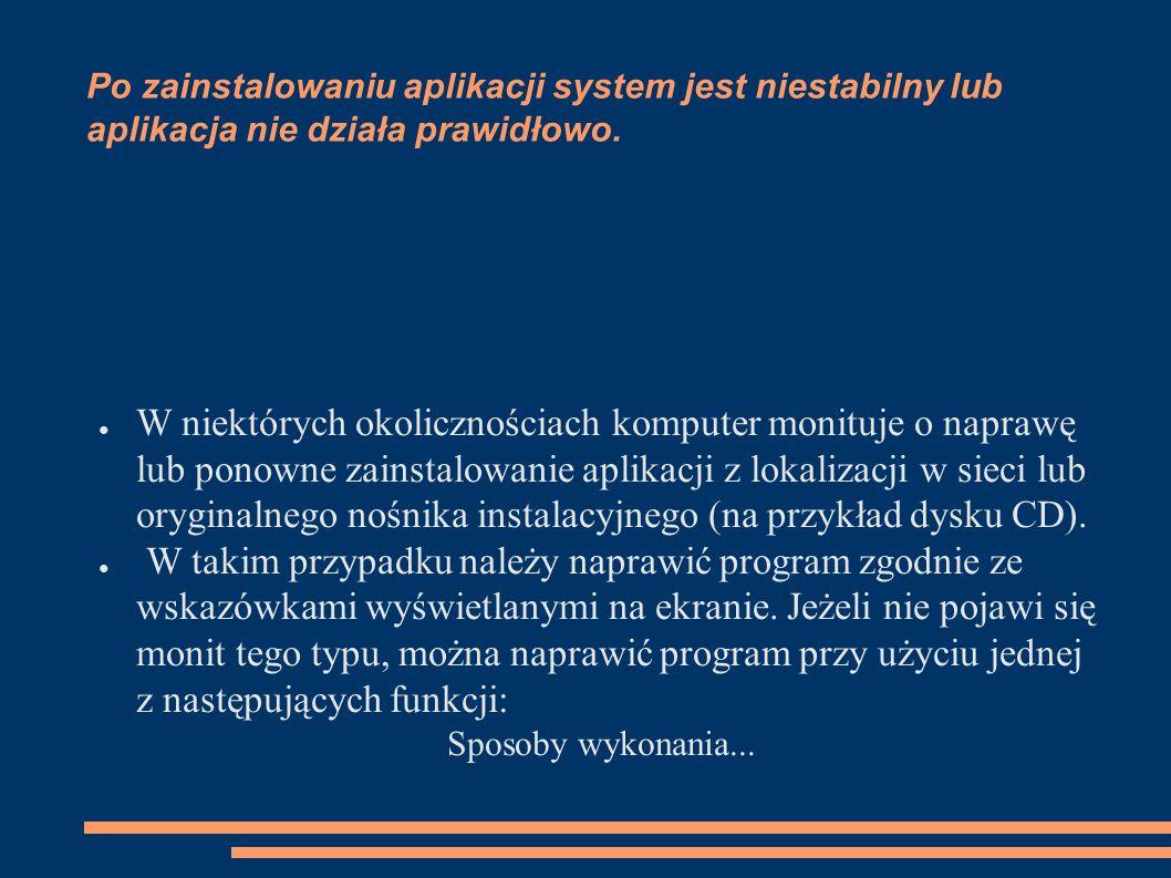 Funkcja: Dodawanie lub usuwanie programów Zastosowanie: Jeśli można podejrzewać, że przyczyną problemu jest jeden lub kilka programów.